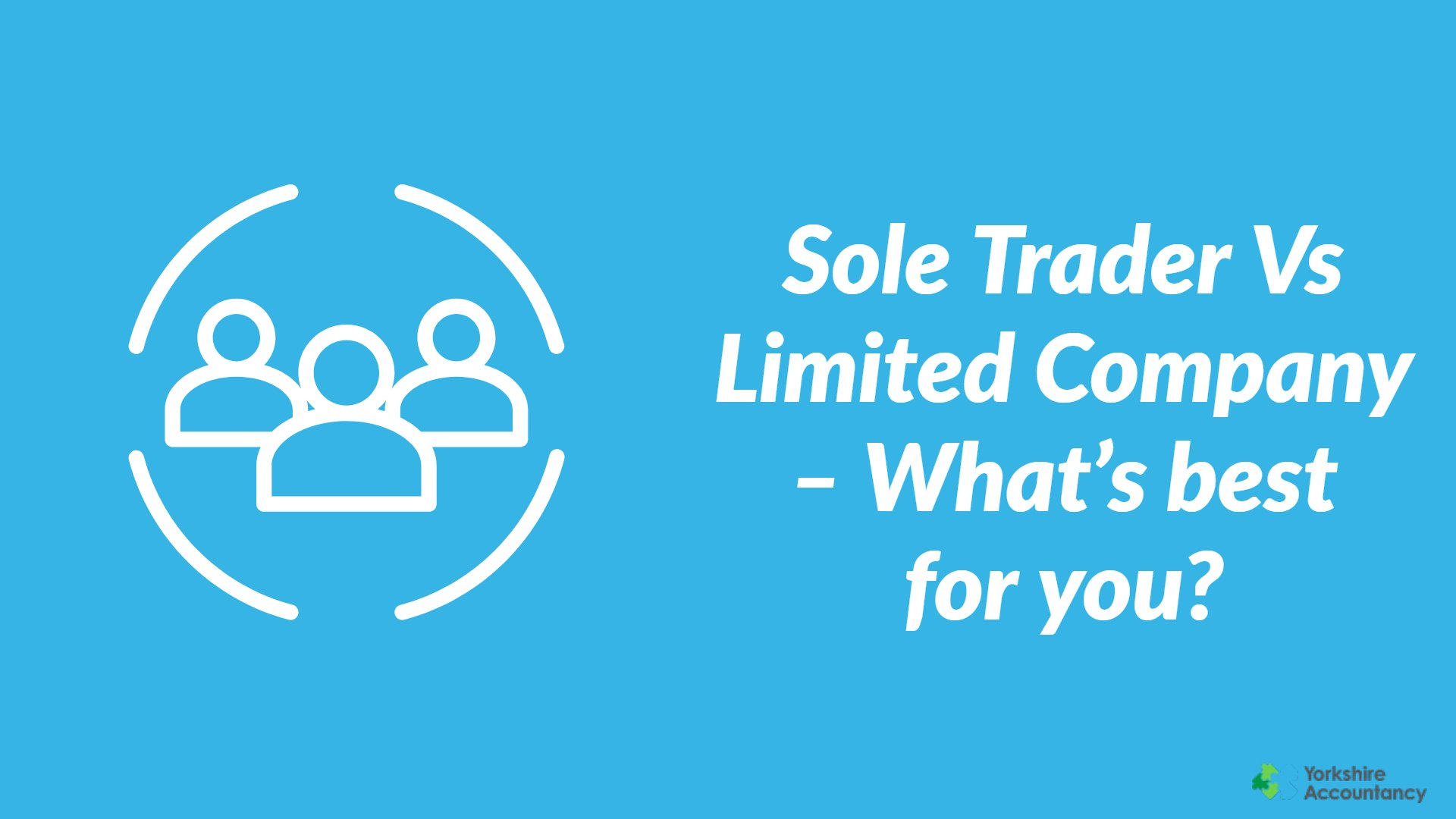 Sole Trader Vs Limited Company – What's best for you?