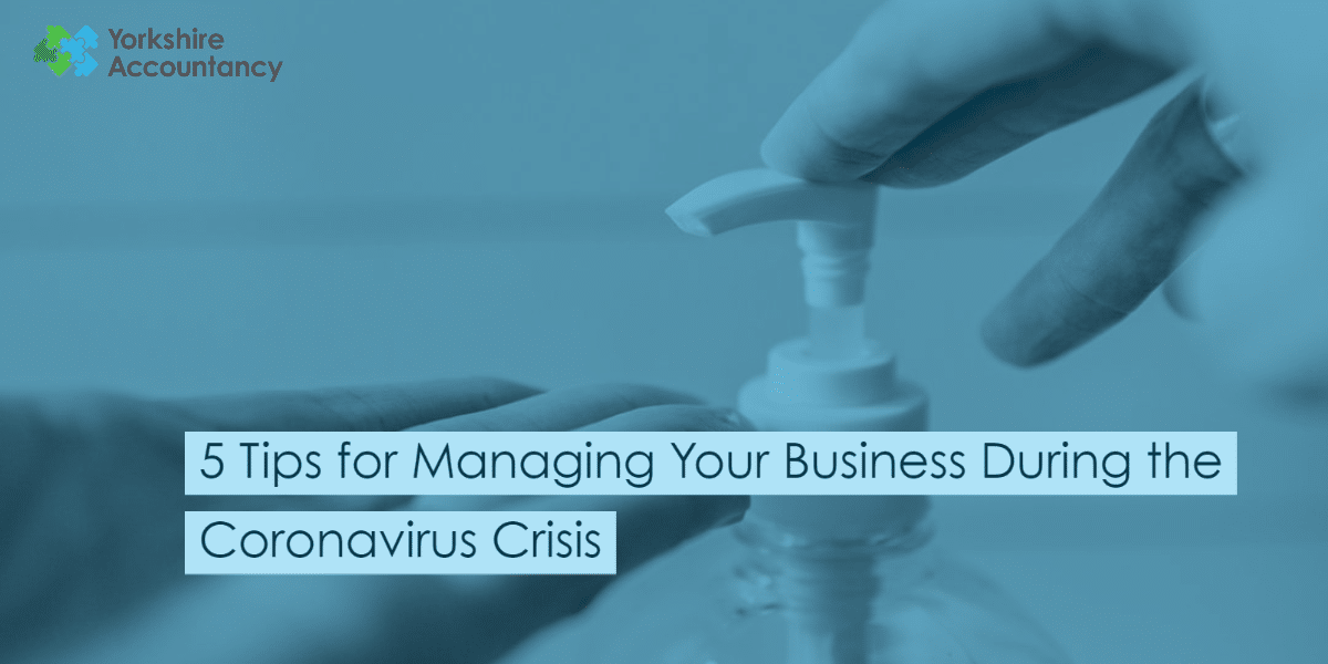 5 Tips for Managing Your Business During the Coronavirus Crisis
