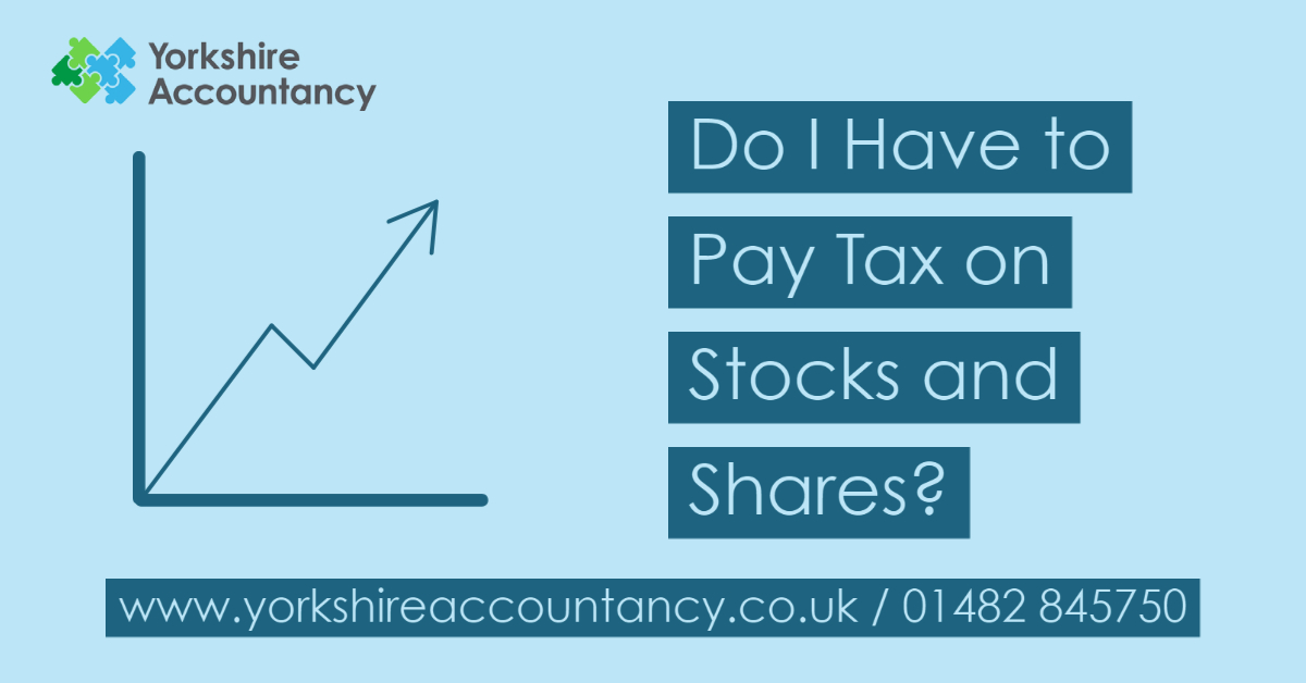 Do I Have to Pay Tax on Stocks and Shares?
